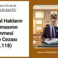 Sendikal Hakların Kullanılmasının Engellenmesi Suçu ve Cezası (TCK m.118)